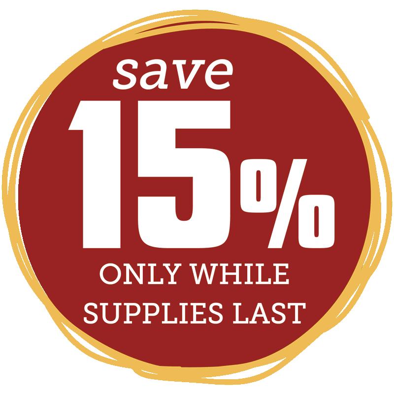 Seasonal Savings: 15% OFF while supplies last!