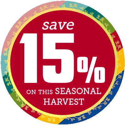Save 15% on this seasonal harvest while supplies last!